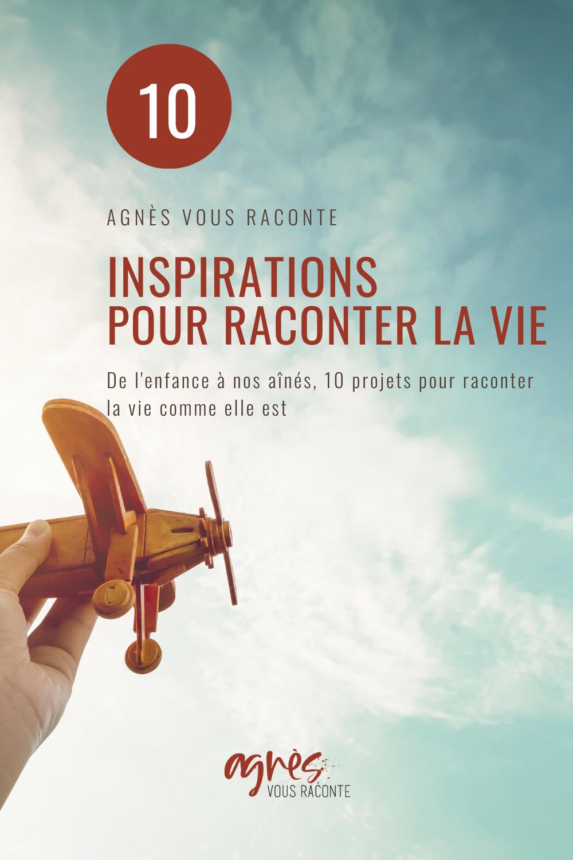ebook gratuit  10 inspirations pour raconter la vie, les souvenirs