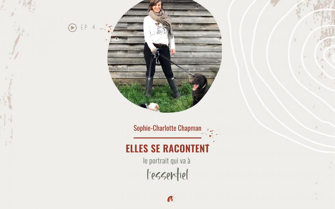 ELLES SE RACONTENT avec Sophie-Charlotte Chapman