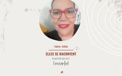 ELLES SE RACONTENT avec Valérie Atillah