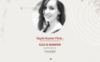 ELLES SE RACONTENT avec Magalie Beaulant-Pilatte