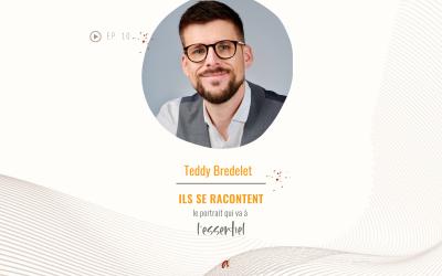 ILS SE RACONTENT avec Teddy Bredelet